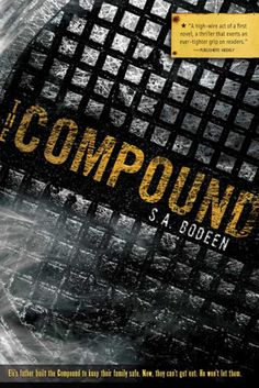 If you liked Hunger Games...The Compound by S. A. Bodeen