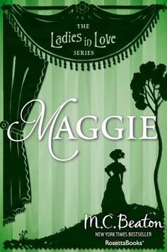 Maggie (Ladies in Love series Book 6) by M. C. Beaton