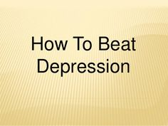 How to beat depression