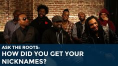 Ask The Roots: How Did You Get Your Nicknames? | The Tonight Show | NBC