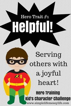Do you have a little hero in training? Then the Hero Training: Kid's Character challenge is perfect for you! Join us for our first character trait: Helpful!