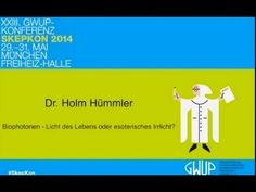 Skepkon 2014: Biophotonen - (Dr. Holm Hümmler) WEVEI-Institut informiert. Wir wollen objektiv bleiben und versuchen immer MEHR Perspektiven zur Verfügung zu stellen. 5 Jahre SPÄTER - Ein Kongress der Skeptiker. Ohne eigenen Kommentar.