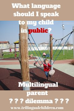 What language should I speak to my bilingual child in public? - Multilingual parent dilemma. #bilingual #mulitlingual #language