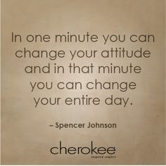All it takes is ONE minute to change your attitude, and it can change your ENTIRE day! Inspirational Quotes For Students, Great Quotes, Quotes To Live By, Me Quotes, Work Quotes, Motivational Quotes, Attitude Is Everything, Nurse Quotes, Positive Inspiration