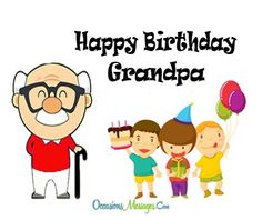 There is nothing more important than your grandpa's birthday. Take these beautiful wishes and messages to remind your grandfather that you also love him.