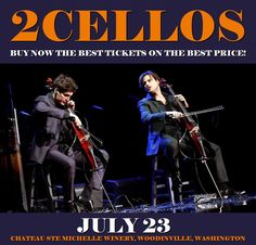 2Cellos in Woodinville at Chateau Ste Michelle Winery on July 23. More about this event here https://www.facebook.com/events/101464890421135/