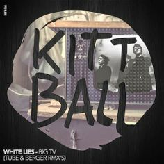 White Lies - Big TV (Tube & Berger Remixes)