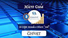 """Micro Guía: Convertir las ganancias en Steemit a Dinero """"real"""" -por TheGhost1980"""