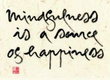 Thich Nhat Hanh calligraphy: Mindfulness is a source of happiness.