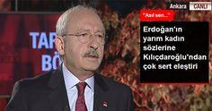 Kılıçdaroğlu'ndan Erdoğan'a; Sen Kendine Sor Tam mı, Yarım Erkek misin | T.C. Devriye Haber