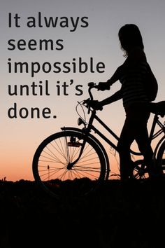 It+always+seems+impossible+until+it's+done