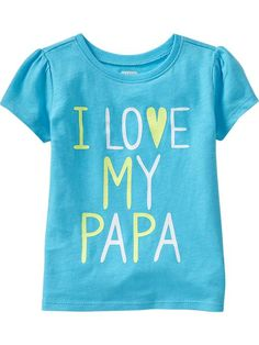 """I ♥ My Papa""  http://oldnavy.gap.com/browse/product.do?cid=37499=1=551732002"