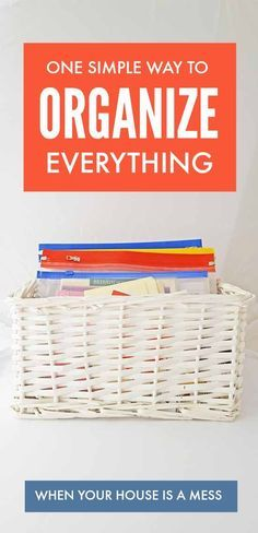 One simple way to organize everything when your house is a mess