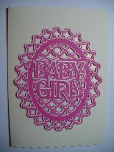 ornate baby girl topper on Craftsuprint designed by Amanda Davis - made by Wendy Smith - The file was cut out using a pink and Golden haze card, this was mounted onto a scallop edge cream A5 card and left undecorated. - Now available for download!