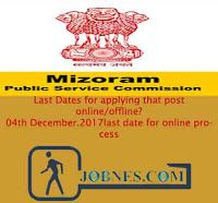 Mizoram Public service commission Recruitment  2017.  For various posts, those applicants who are suitable and interested in certain Gov...