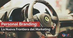 Personal Branding - La Nuova Frontiera del Marketing
