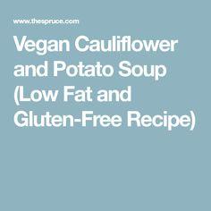 Vegan Cauliflower and Potato Soup (Low Fat and Gluten-Free Recipe) Cauliflower Potato Soup, Vegan Cauliflower, Cauliflower Recipes, Vegan Gluten Free, Gluten Free Recipes, Vegan Vegetarian, Vegan Recipes, Cooking Recipes, Vegane Rezepte