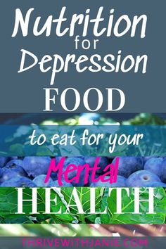 Depression Nutrition: Food that Improves Mood and Mental Health - Thrive With Janie Foods For Brain Health, Nutrition And Mental Health, Health And Nutrition, Health And Wellness, Health Tips, Foods For Anxiety, Vitamins For Anxiety, Vitamins For Energy, How To Get Energy