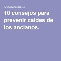 10 consejos para prevenir caídas de los ancianos.