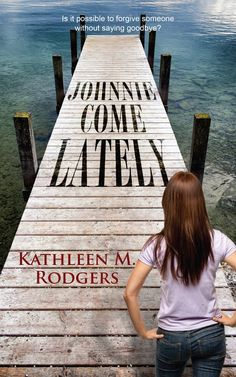 """""""I understood Johnnie's feelings, as a daughter, wife, and mother. In fact, the author relates to all women. That's the beauty of the story. Johnnie is real."""" --review by The One True Faith: Life Goes On  JOHNNIE COME LATELY by Kathleen M. Rodgers 