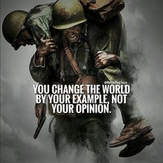 You changed the world by your example..