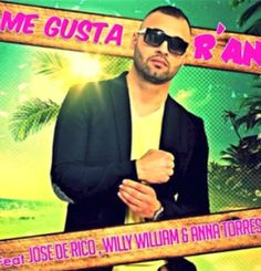 Dj R'An ft Jose De Rico, Willy William & Anna Torres - me gusta (extended mix)