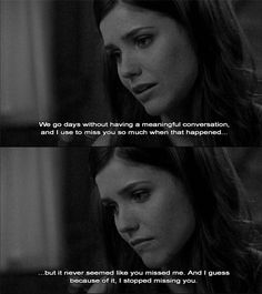 #OTH You never seemed to miss me, so in that I guess I just stopped missing you