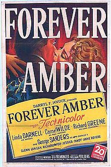 Forever Amber    Theatrical release poster //   Directed by	Otto Preminger  John M. Stahl (uncredited)  Produced by	William Perlberg  Starring	Linda Darnell  Cornel Wilde  Richard Greene  George Sanders  Music by	David Raksin  Distributed by	Fox Film Corporation  Release date(s)	  October 10, 1947  Running time	138 minutes  Country	United States  Language	English