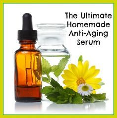 The Ultimate Homemade Anti-Aging Serum, from Natural Alternative Therapies #naturalhealth