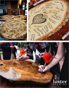 Another guest book alternative is to have your guest sign a large wooden guest book that is almost the size of a tree trunk.