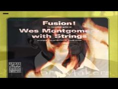 The Life and Music Of Wes Montgomery Part 3
