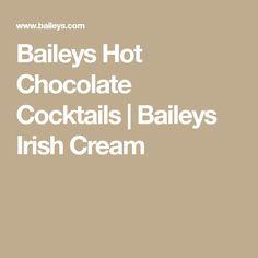 Baileys Hot Chocolate Cocktails | Baileys Irish Cream