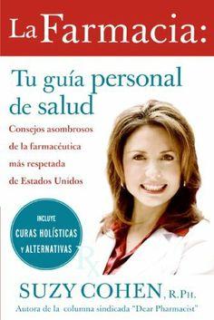 La farmacia: Tu guia personal de salud: Consejos asombrosos de la farmaceutica mas respetada de Estados Unidos (Spanish Edition) by Suzy Cohen. $9.08
