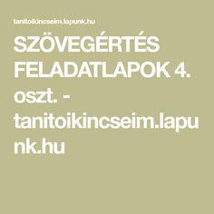 SZÖVEGÉRTÉS FELADATLAPOK 4. oszt. - tanitoikincseim.lapunk.hu