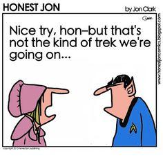 Today's Honest Jon: Pioneer Trek. Haha. This would so be my husband!