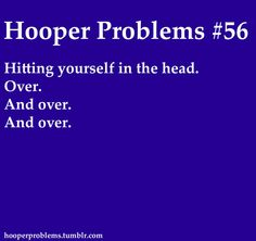 There are days that I've thought I would be the only hooper in history to give myself a concussion. =)