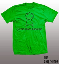 I dont blame them.. I hate it too!    This tee is PERFECT for anyone whos all about the T-Rex meme...