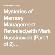 Mysteries of Memory Management Revealed,with Mark Russinovich (Part 1 of 2)…
