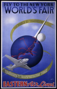 """Eastern Airlines Poster for the 1939 New York World's Fair with Trylon and Perisphere: """"Fly to the New York World's Fair, The World of Tomorrow, Tomorrow's Transportation Today, Eastern Airlines."""""""
