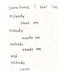20 Best Nobody Likes Me Images Sad Thoughts Truths