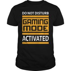 Get yours beautiful Do Not Disturb Gaming Mode Activated Gamer Shirts & Hoodies.  #gift, #idea, #photo, #image, #hoodie, #shirt, #christmas