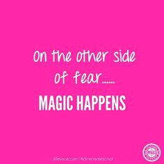 It really does. If you are scared..... Get excited because something amazing is about to happen!! Are you ready????