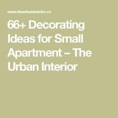 66+ Decorating Ideas for Small Apartment – The Urban Interior