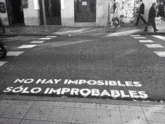 No hay imposibles solo improbables