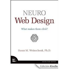 Neuro Web Design: What Makes Them Click? (Voices That Matter)