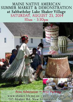 Maine Native American Summer Market at Sabbathday Lake Shaker Village ~ Saturday, August 23rd, 10am - 3:30pm, FREE ADMISSION 707 Shaker Rd, New Gloucester, ME. More than 40 members of the Penobscot, Passamaquoddy, Micmac and Maliseet tribes will demonstrate traditional Wabanaki art forms plus featured performances of drumming, singing, dancing and storytelling. This is the southernmost gathering of Wabanaki artists in the state of Maine.  #Shaker #Shakervillage