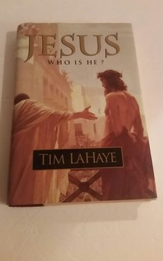 Jesus : Who Is He? by Tim LaHaye (1997, Hardcover) Reading Book  | Books, Nonfiction | eBay!