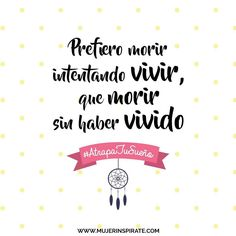 Vivamos porque la vida es solo una Lecciones que aprendimos del libro #AtrapaTuSueño de la #FamiliaZapp #MujerInspírate #TúPuedes #Sueños #Vida #NoTeRindas