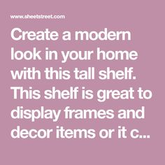 Create a modern look in your home with this tall shelf. This shelf is great to display frames and decor items or it can be used for easy storage. Co-ordina Shelf Furniture, Living Room Furniture, Tall Shelves, Living Room Storage, Easy Storage, Decorative Items, Frames, Display, Create