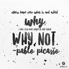 Others have seen what is and asked why. I have seen what could be and asked why not. - Pablo Picasso 👨🎨💪 #creativequotes #artquotes #pablopicasso #craftamo
